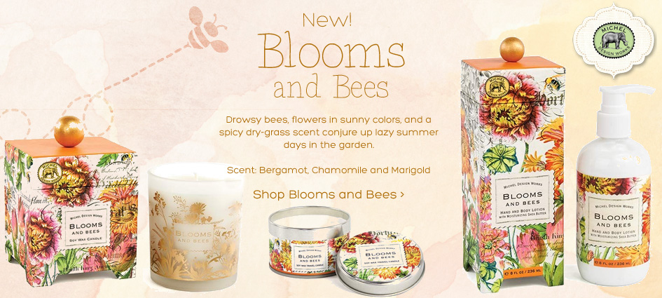 New Michel Design Works Blooms and Bees Collection