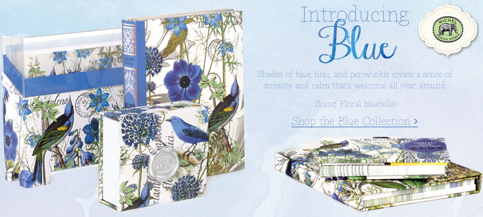 Introducing Blue - New from Michel Design Works