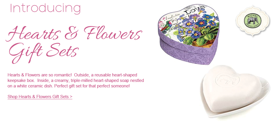 Introducing Hearts & Flowers Gift Sets.  New From Michel Design Works.