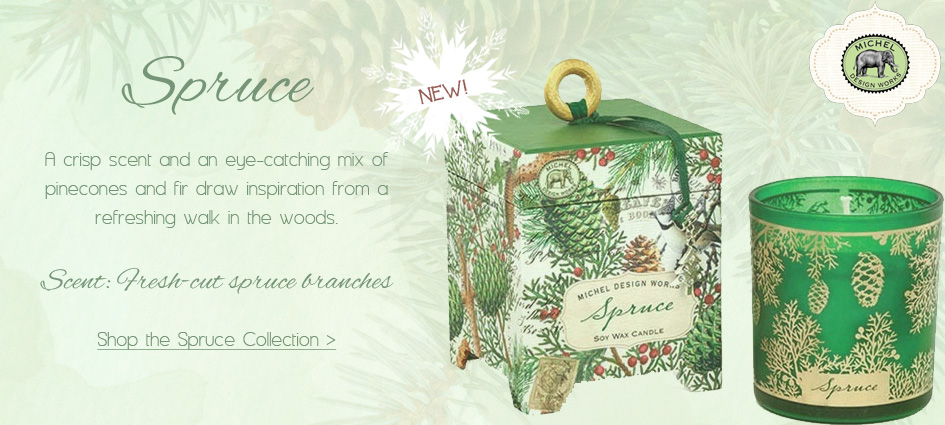 Spruce - New Holiday Collection from Michel Design Works