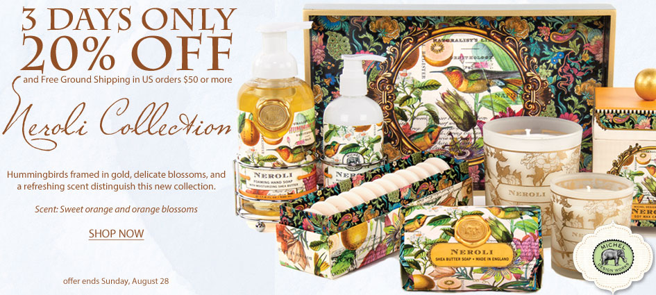 Limited Time 20% Off Neroli Collection + Free Ground Shipping in US Orders $50 or More!