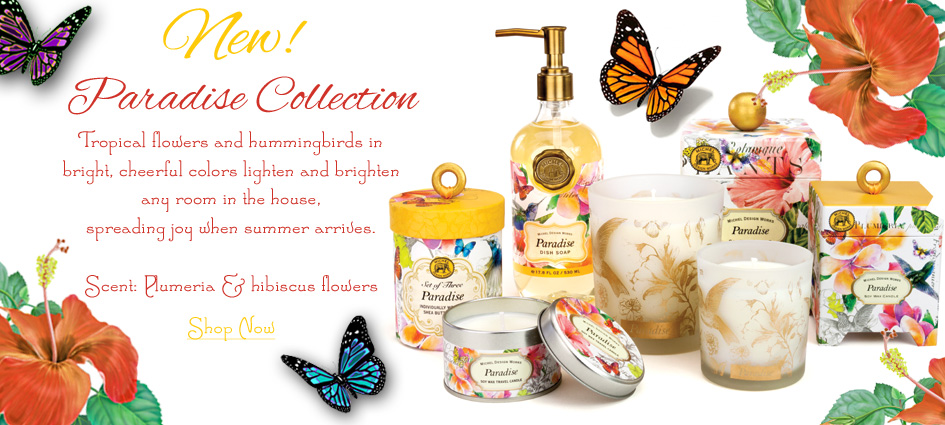 Paradise Collection - New From Michel Design Works
